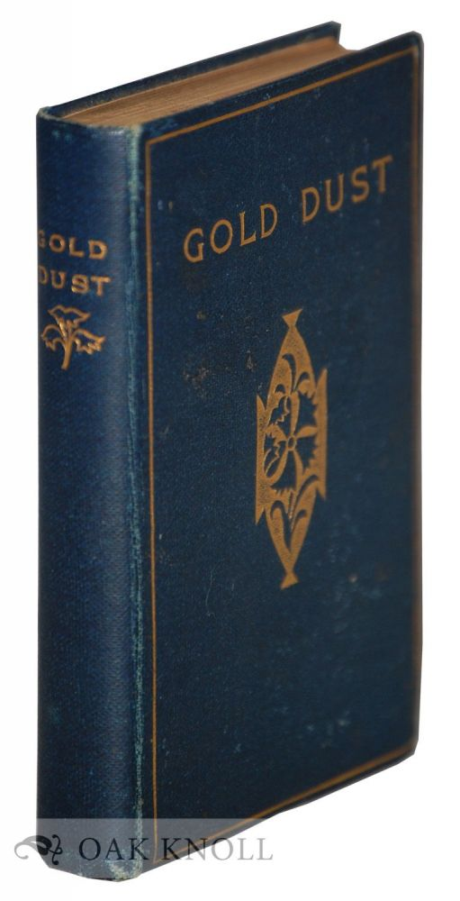 GOLD DUST: A COLLECTION OF GOLDEN COUNSELS FOR THE SANCTIFICATION OF DAILY LIFE..