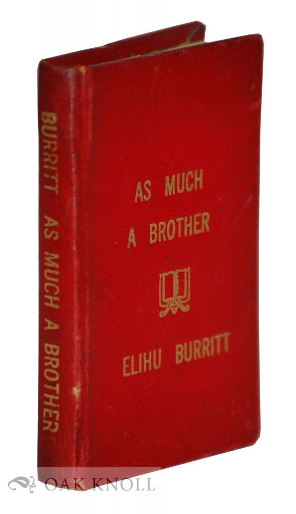 ELIHU BURRITT, AS MUCH A BROTHER. Haddon E. Klingberg.