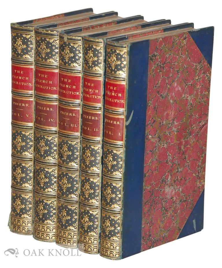 THE HISTORY OF THE FRENCH REVOLUTION. M. A. Thiers.