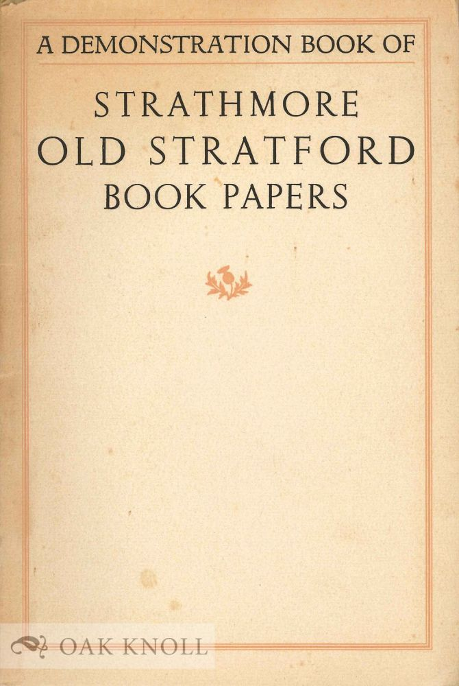 OLD STRATFORD BOOK PAPERS: A FEW SPECIMEN PAGES AND AN INTRODUCTORY NOTE ON FINE PRINTING. Frederic W. Goudy.