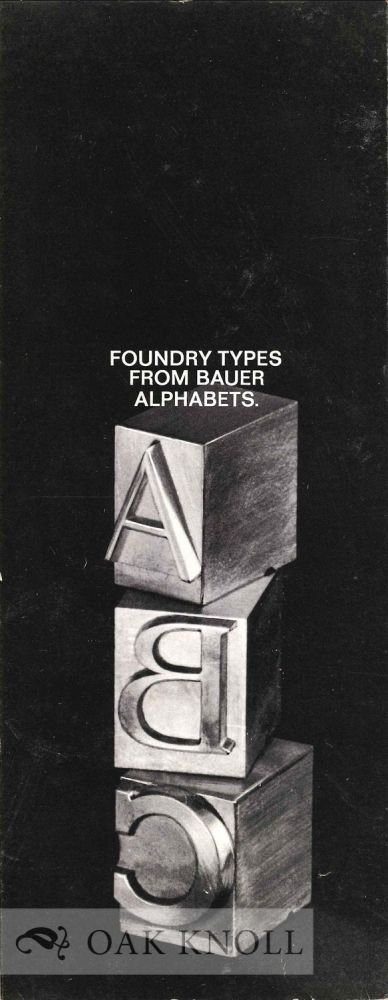 FOUNDRY TYPES FROM BAUER ALPHABETS. Bauer Alphabets.