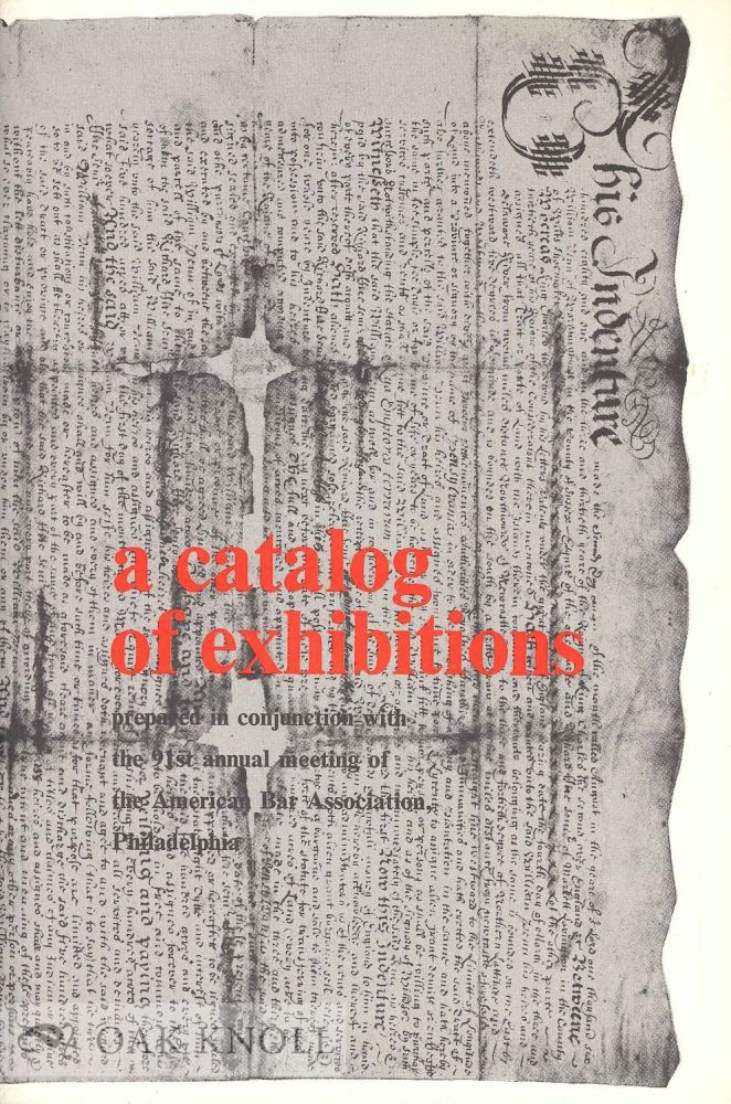 A CATALOG OF EXHIBITIONS PREPARED IN CONJUNCTION WITH THE 91ST ANNUAL MEETING OF THE AMERICAN BARA ASSOCIATION, PHILADELPHIA.