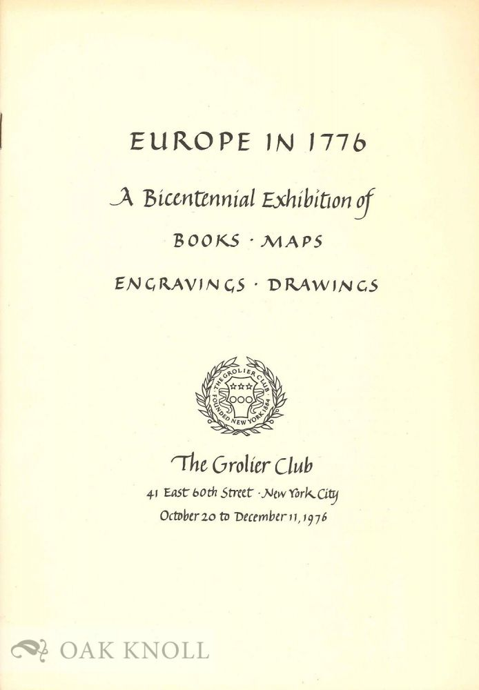 EUROPE IN 1776: A BICENTENNIAL EXHIBITION OF BOOKS MAPS ENGRAVINGS DRAWINGS.