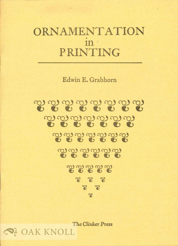 ORNAMENTION IN PRINTING. Edwin E. Grabhorn.