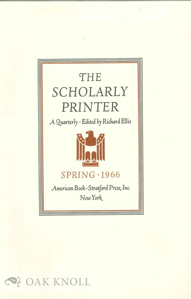 THE SCHOLARLY PRINTER, A QUARTERLY. Richard Ellis.