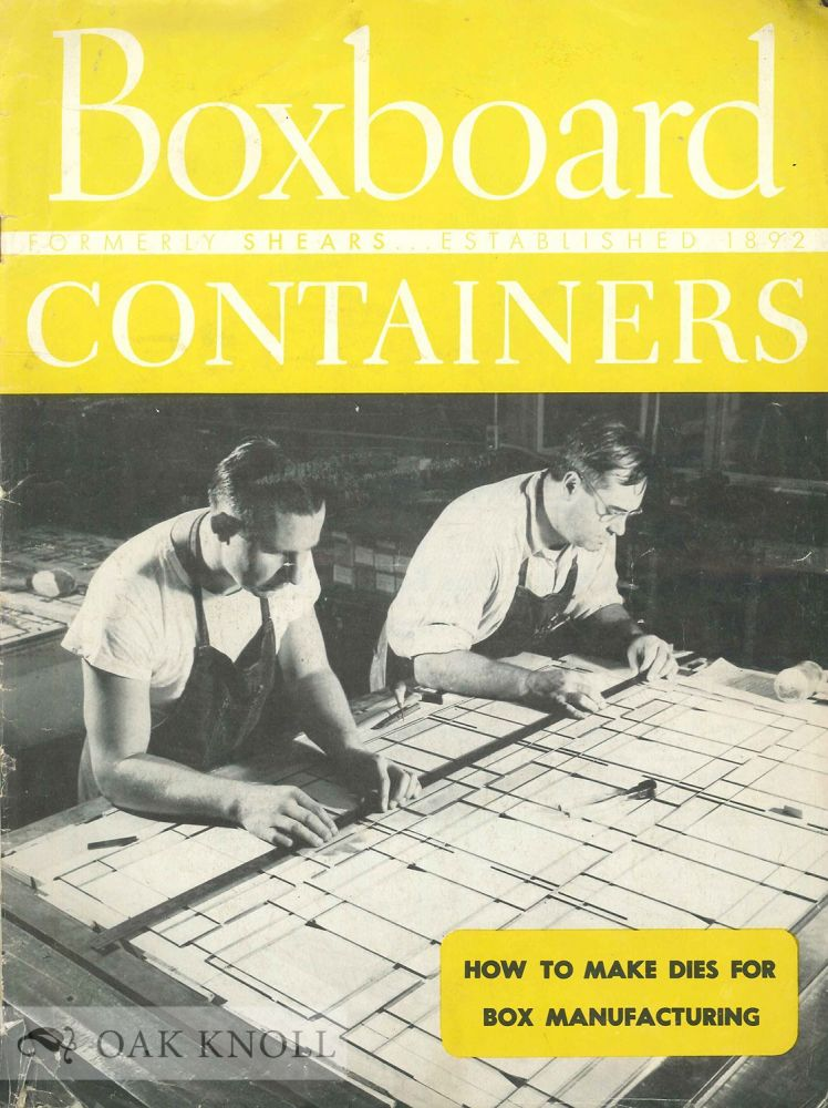 BOXBOARD CONTAINERS FORMERLY SHEARS: HOW TO MAKE DYES FOR BOX MANUFACTURING.
