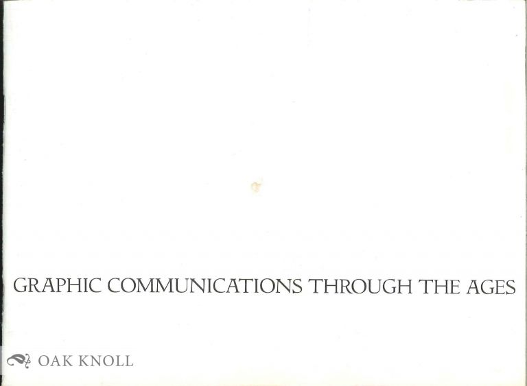 GRAPHIC COMMUNICATIONS THROUGH THE AGES.