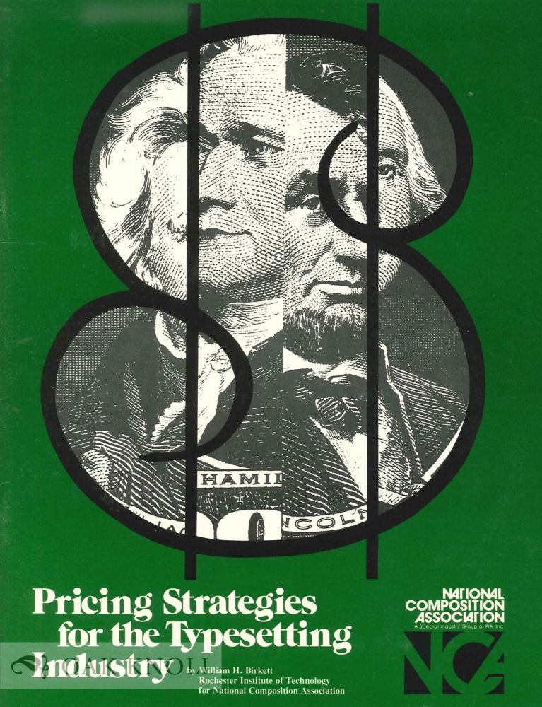 PRICING STRATEGIES FOR THE TYPESETTING INDUSTRY. William H. Birkett.