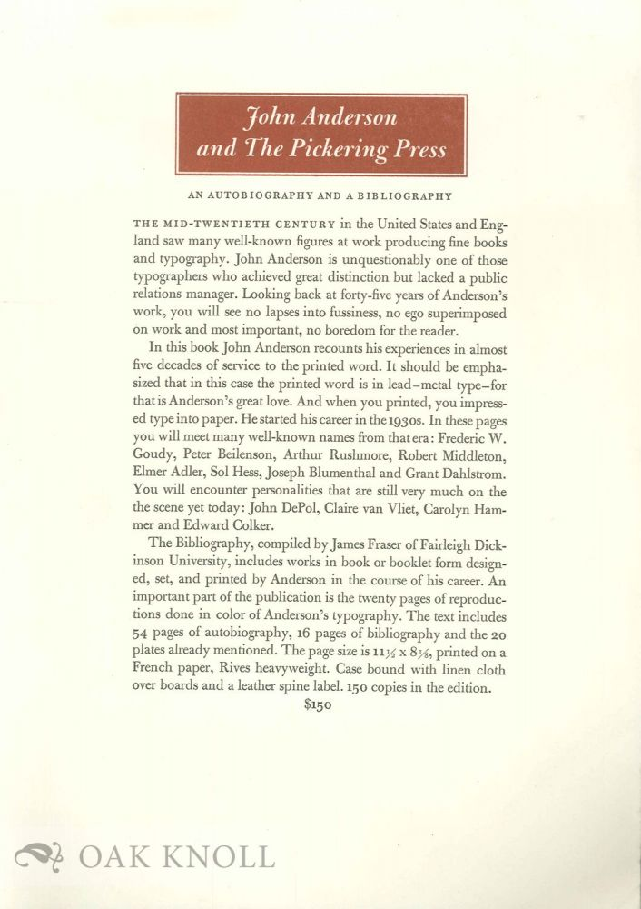 Prospectus for JOHN ANDERSON AND THE PICKERING PRESS, AN AUTOBIOGRAPHY. WITH A PICKERING PRESS BIBLIOGRAPHY BY JOHN ANDERSON, JAMES FRASER AND ELEANOR FRIEDL. James Fraser.