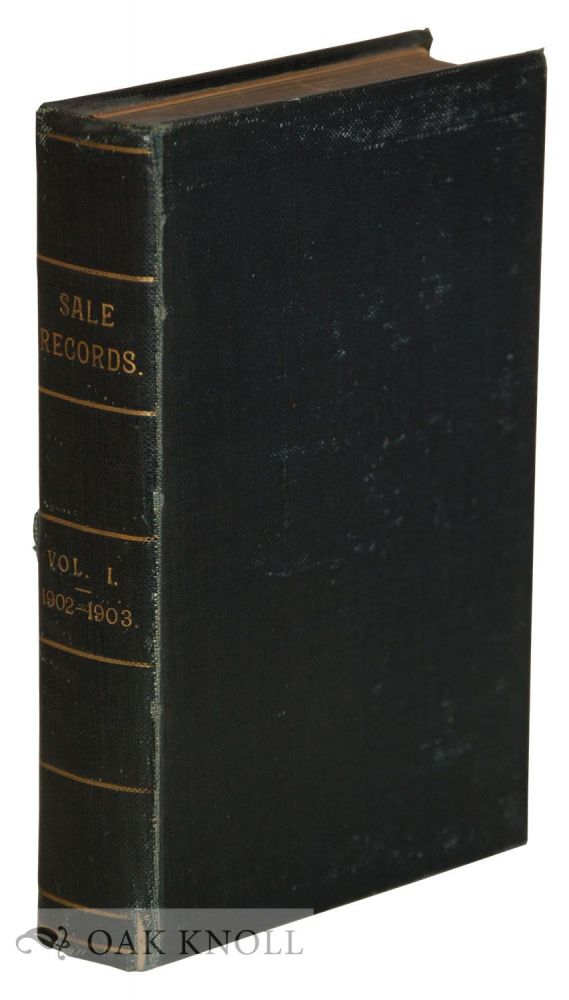 SALE RECORDS: A PRICED AND ANNOTATED RECORD OF LONDON BOOK AUCTIONS. Frederick Marchmont, compiler.