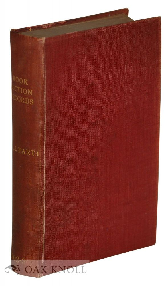 SALE RECORDS: A PRICED AND ANNOTATED RECORD OF LONDON BOOK AUCTIONS. VOL 1. Frederick Marchmont, compiler.