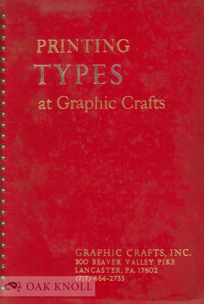 PRINTING TYPES AT GRAPHIC CRAFTS. Graphic Crafts.