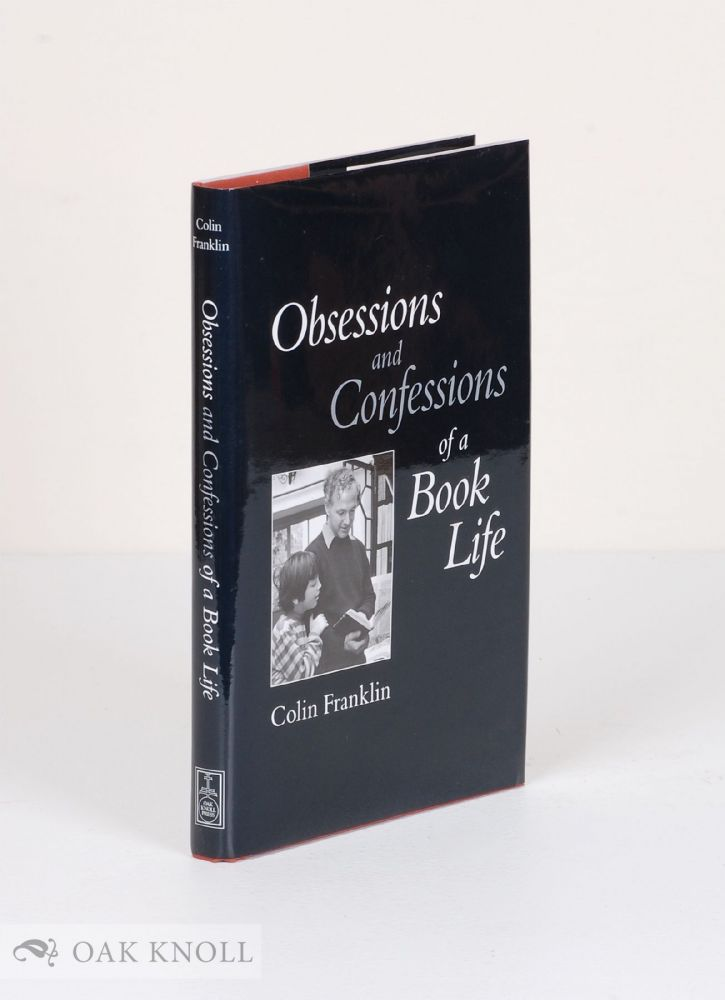 OBSESSIONS AND CONFESSIONS OF A BOOK LIFE. Colin Franklin.