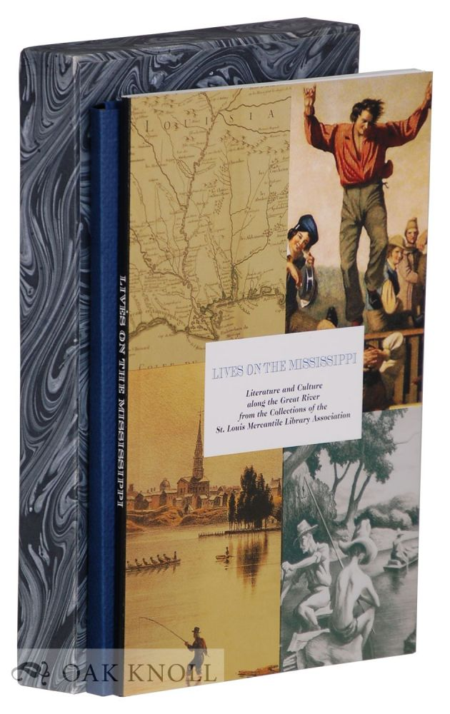 LIVES ON THE MISSISSIPPI: LITERATURE AND CULTURE ALONG THE GREAT RIVER FROM THE COLLECTIONS OF THE ST. LOUIS MERCANTILE LIBRARY ASSOCIATION