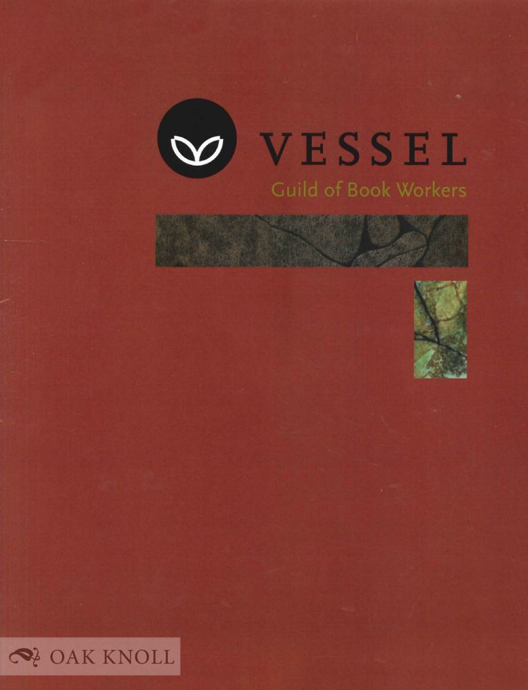 VESSEL: GUILD OF BOOK WORKERS.