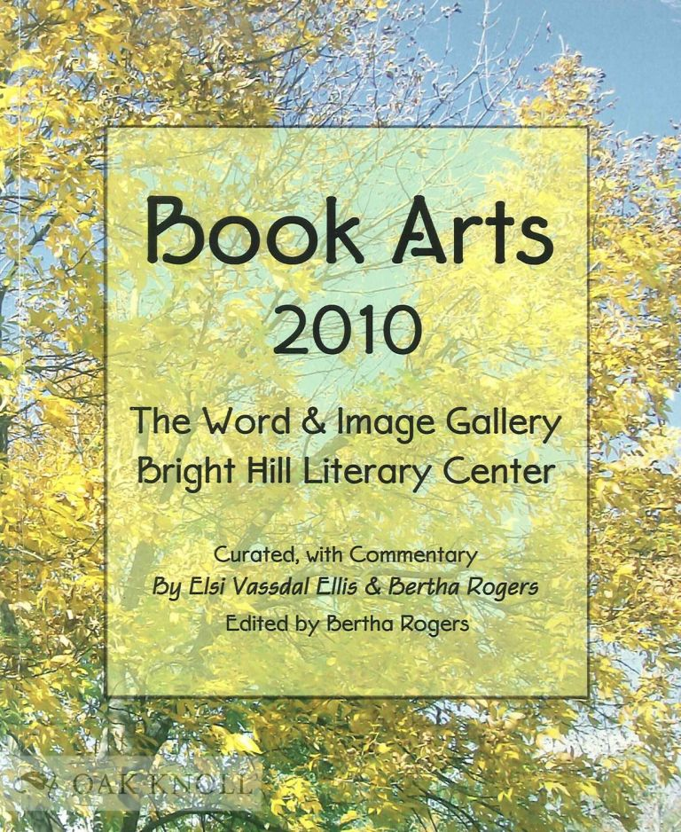 BOOK ARTS 2010: THE WORD & IMAGE GALLERY. Bertha Rogers.