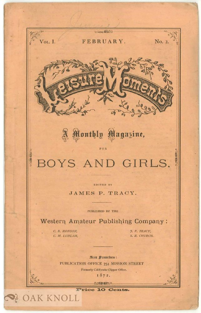 LEISURE MOMENTS. A MONTHLY MAGAZINE FOR BOYS AND GIRLS. VOL. I, NO. 2. FEBRUARY, 1872. James P. Tracy.
