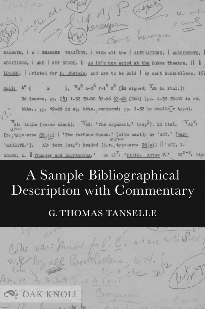 A SAMPLE BIBLIOGRAPHICAL DESCRIPTION WITH COMMENTARY. G. Thomas Tanselle.