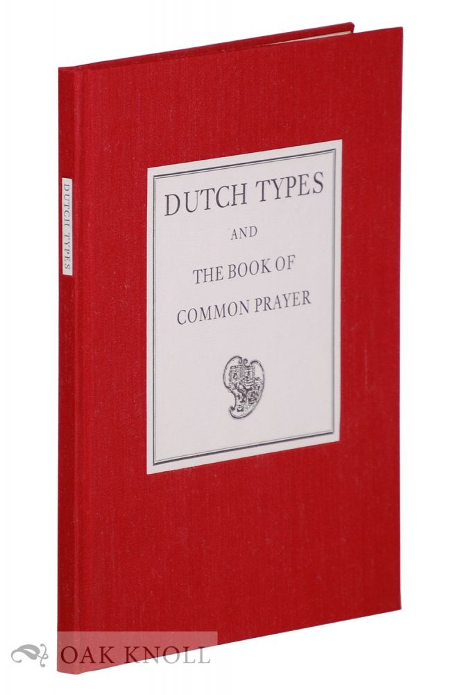 DUTCH TYPES USED IN THE ENGLISH BOOK OF COMMON PRAYER: 1911 - 1930.