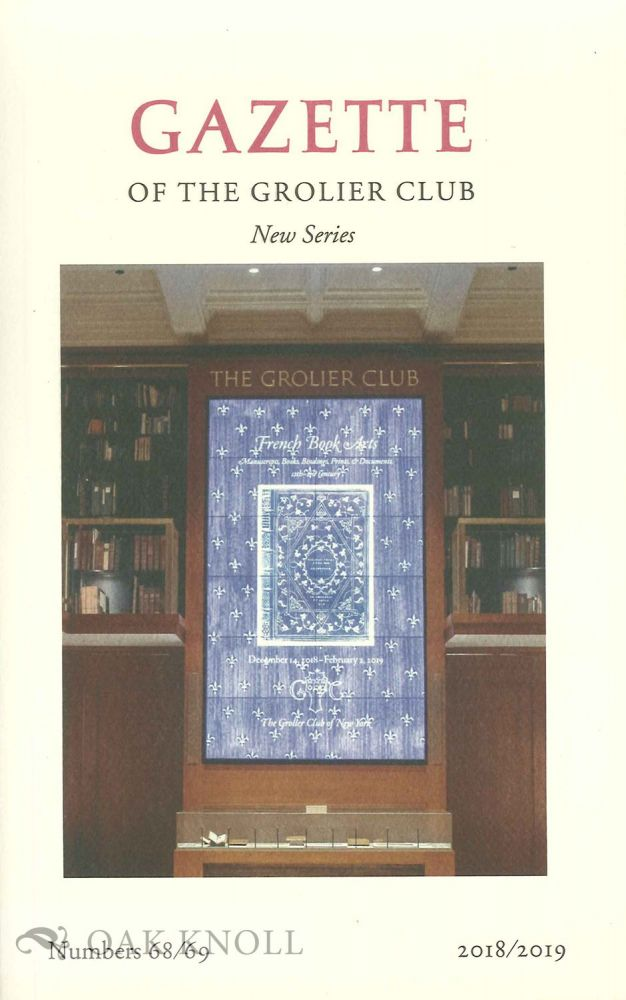 GAZETTE OF THE GROLIER CLUB, NEW SERIES, NUMBER 68/69, 2018/2019. Declan Kiely.
