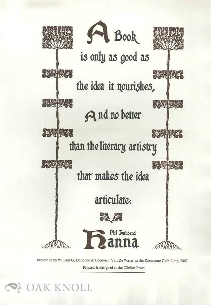 A BOOK IS ONLY AS GOOD AS THE IDEA IT NOURISHES. Phil Townsend Hanna.