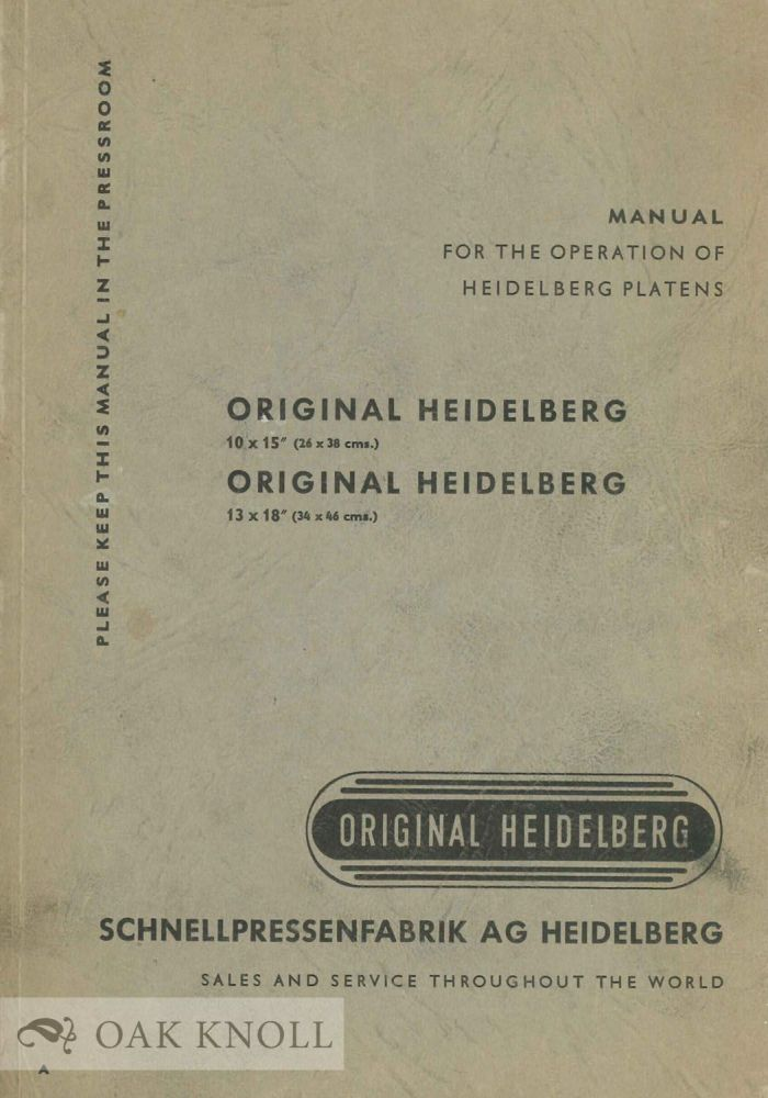 MANUAL FOR THE OPERATION OF HEIDELBERG PLATENS.
