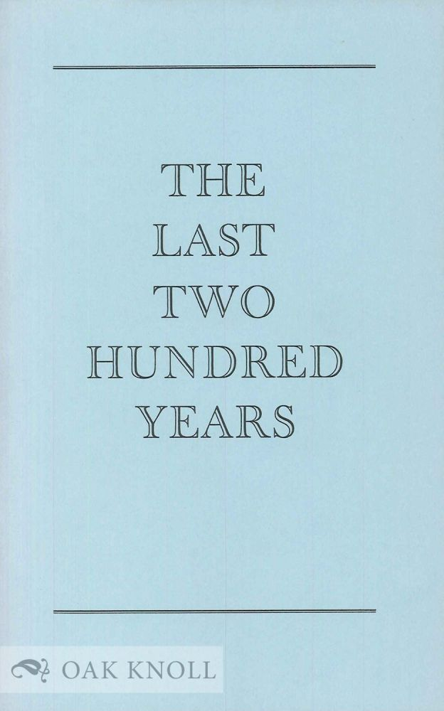 LAST TWO HUNDRED YEARS: AN EXHIBITION OF NINETEENTH AND TWENTIETH CENTURY BOOKS AND MANUSCRIPTS FROM ETON SCHOOL LIBRARY IN HONOUR OF THE VISIT OF THE INTERNATIONAL LEAGUE OF ANTIQUARIAN BOOKSELLERS.