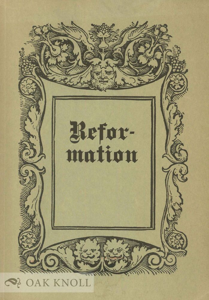 REFORMATION: CATALOGUE OF THE EMANUEL STICKELBERGER COLLECTION PURCHASED BY THE FOLGER SHAKESPEARE LIBRARY, WASHINGTON, D.C.