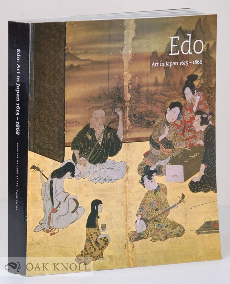 EDO: ART IN JAPAN 1615-1868. Robert T. Singer.