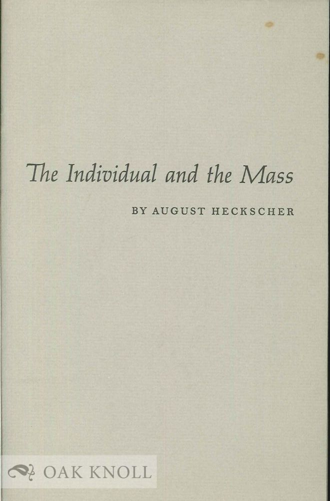 THE INDIVIDUAL AND THE MASS. August Heckscher.