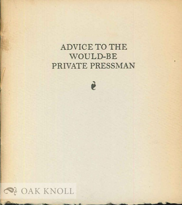 ADVICE TO THE WOULD-BE PRIVATE PRESSMAN. William Barlow.