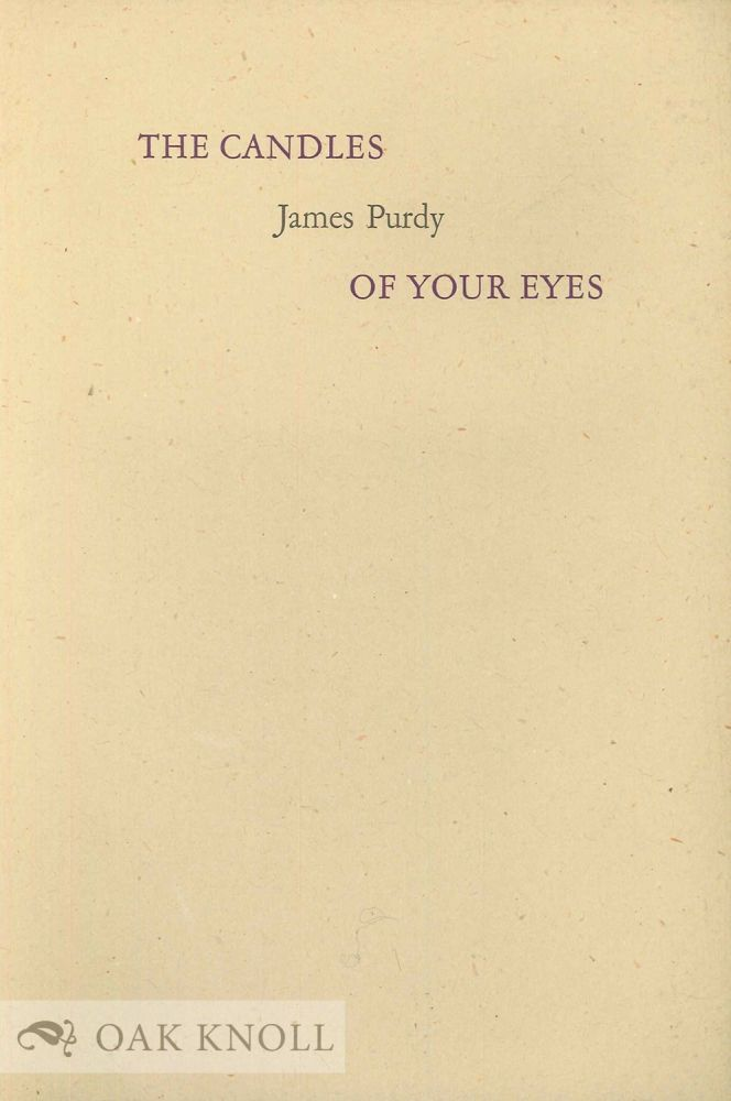 THE CANDLES OF YOUR EYES. James Purdy.