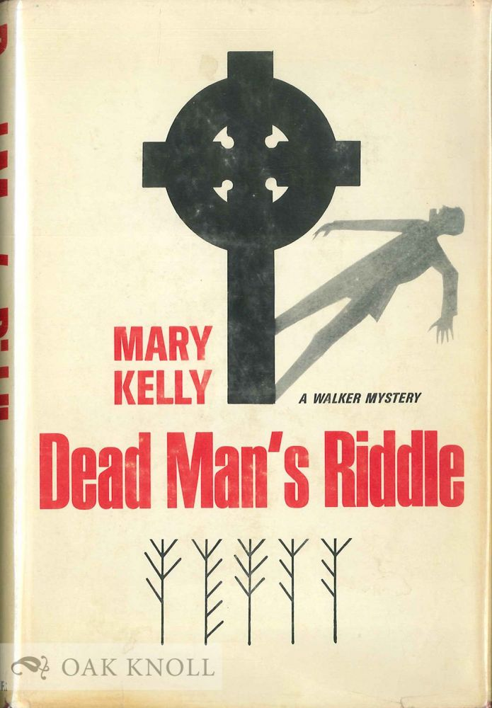 DEAD MAN'S RIDDLE. Mary Kelly.