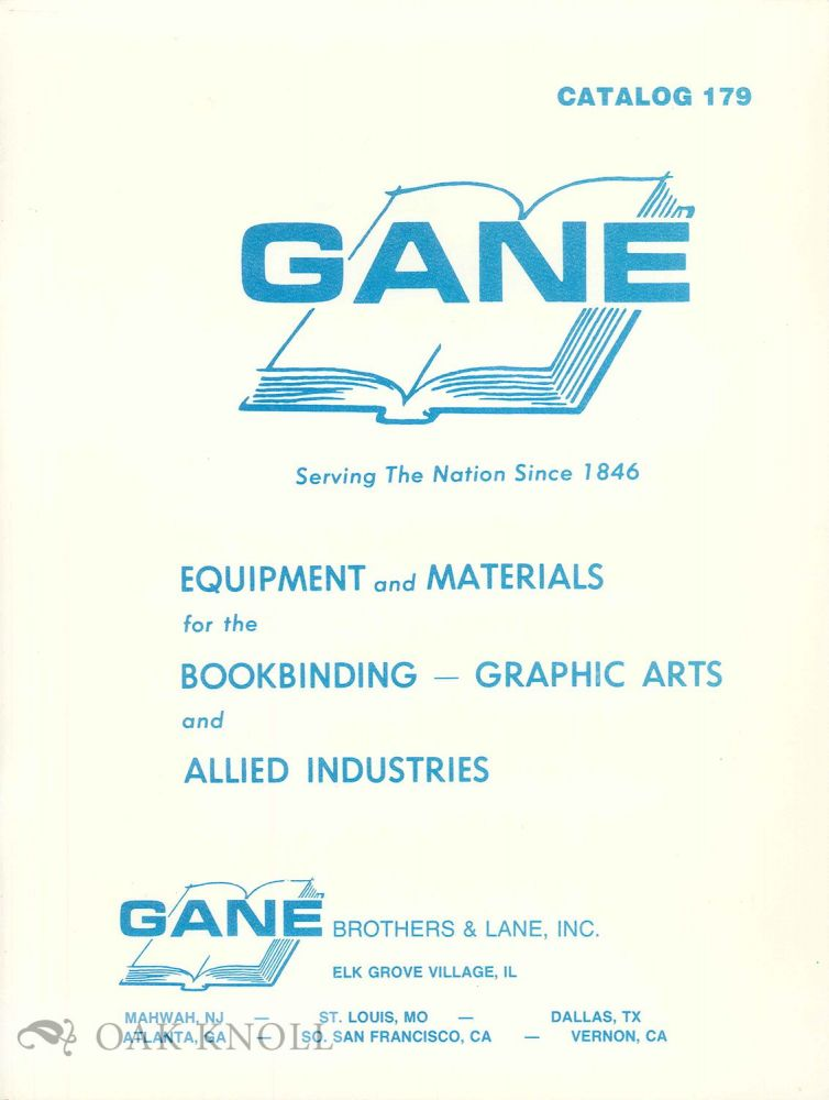 CATALOG NO. 179, EQUIPMENT AND MATERIALS FOR THE BOOKBINDING - GRAPHIC ARTS, AND ALLIED INDUSTRIES.