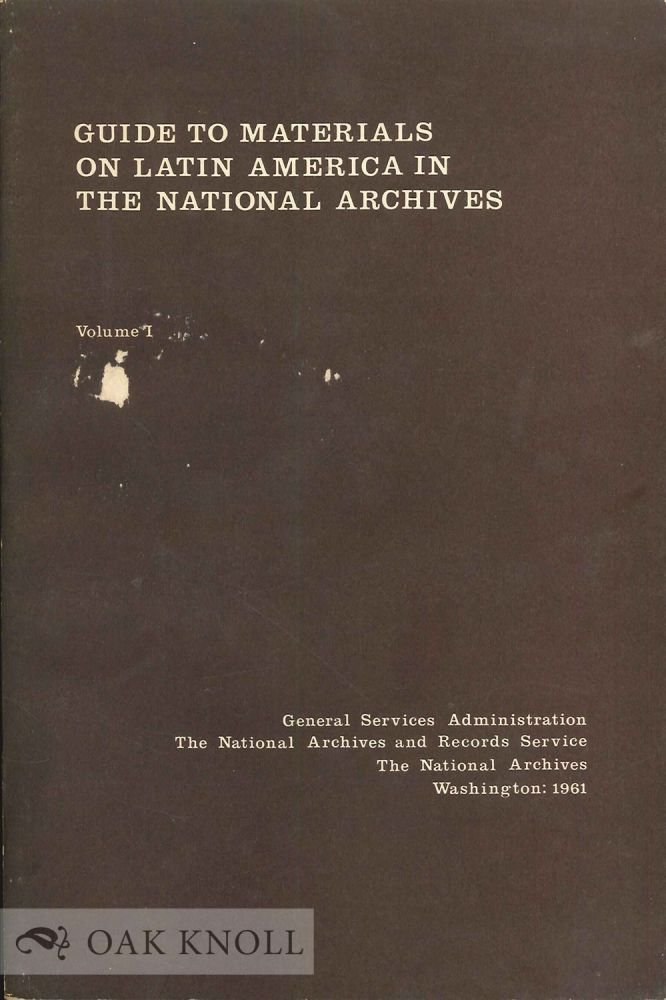 GUIDE TO MATERIALS ON LATIN AMERICA IN THE NATIONAL ARCHIVES. John Parker Harrison.