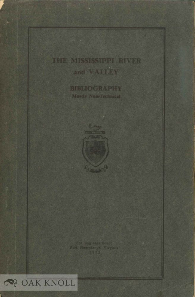 THE MISSISSIPPI RIVER AND VALLEY: BIBLIOGRAPHY.
