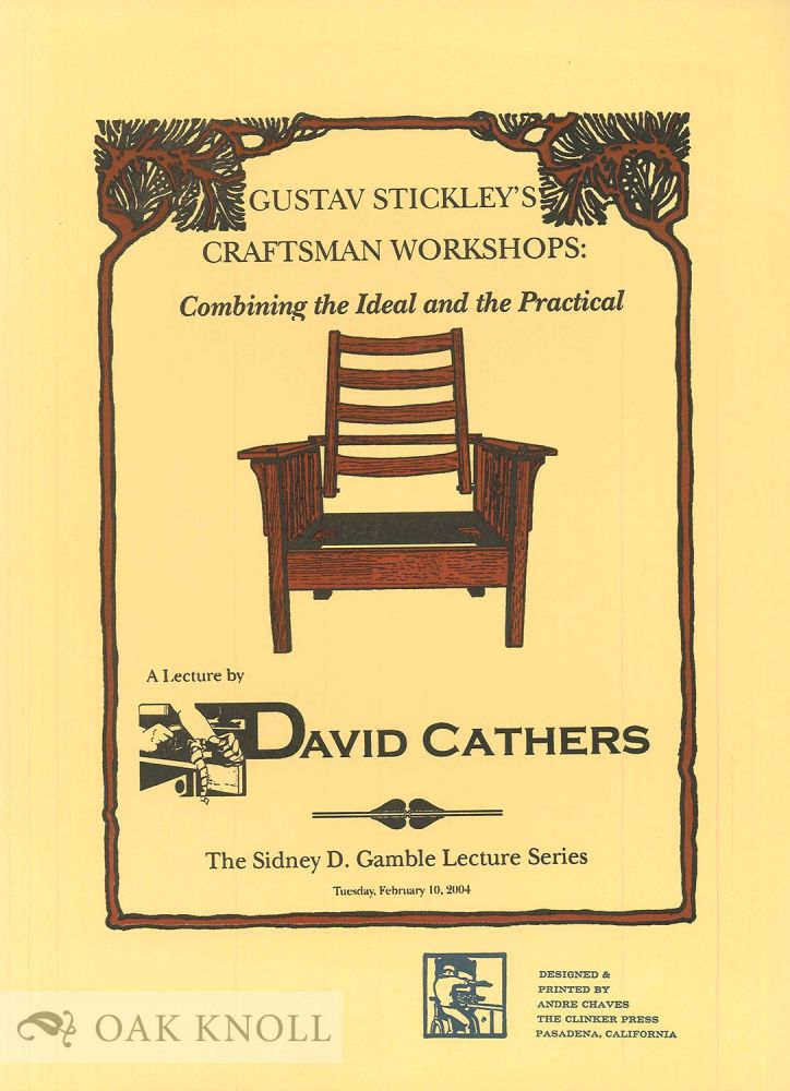 GUSTAV STICKLEY'S CRAFTSMAN WORKSHOPS: COMBINDING THE IDEAL AND THE PRACTICAL. David Cathers.