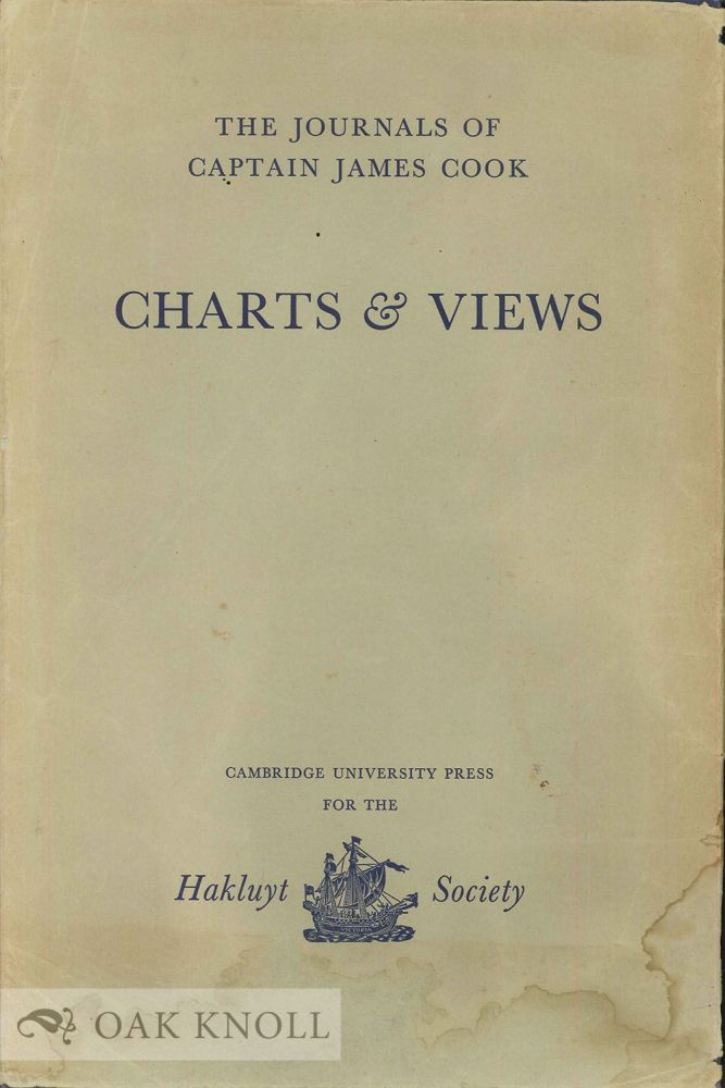 THE JOURNALS OF CAPTAIN JAMES COOK: CHARTS & VIEWS. R. A. Skelton.