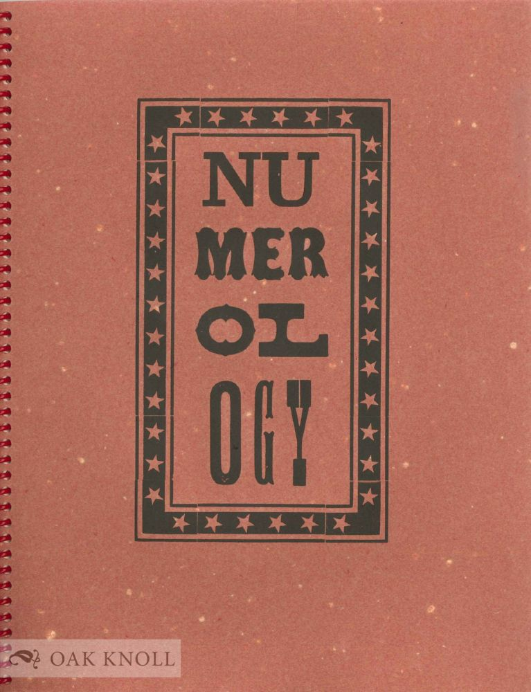 NUMEROLOGY: CALYBAN'S WOOD TYPE WHIMSY, VOLUME I. Mark McMurray, compiler.