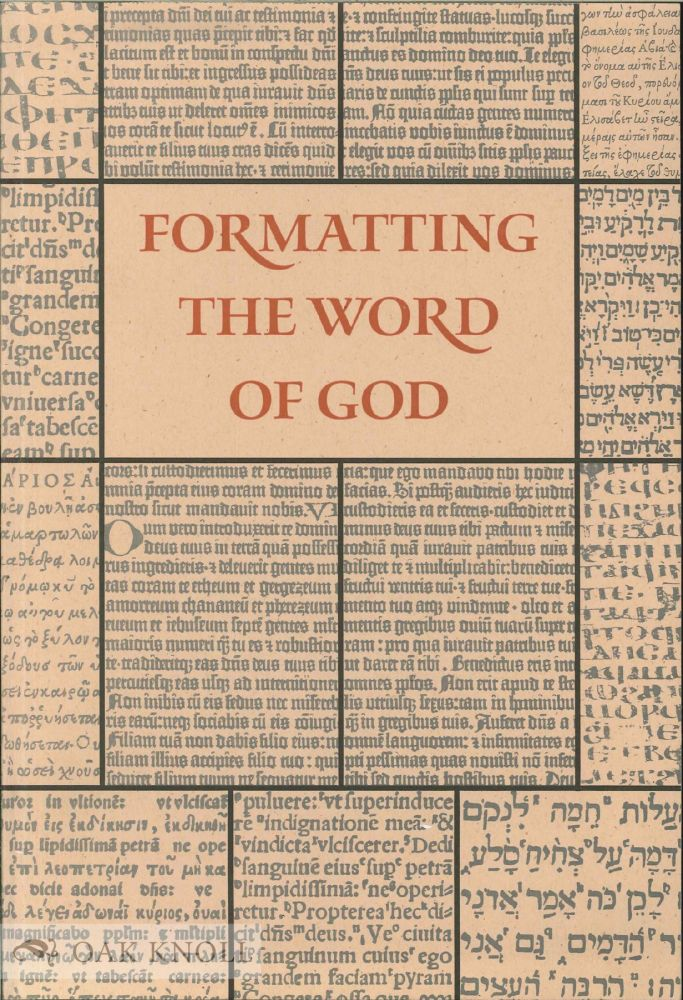 THE CHARLES CALDWELL RYRIE COLLECTION: FORMATTING THE WORD OF GOD. Valerie R. Hotchkiss, Charles C. Ryrie.