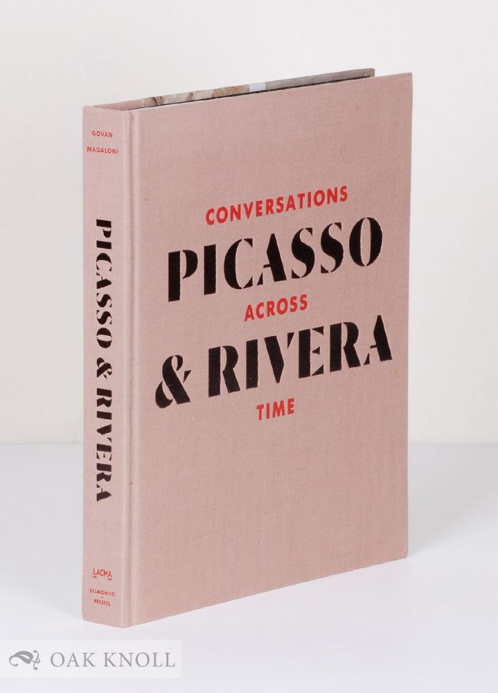 PICASSO AND RIVERA: CONVERSATIONS ACROSS TIME. Michael Govan.