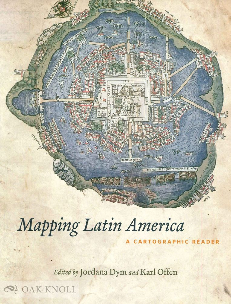 MAPPING LATIN AMERICA: A CARTOGRAPHIC READER.