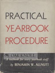 PRACTICAL YEARBOOK PROCEDURE. Benjamin W. Allnutt.