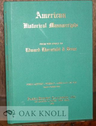 AMERICAN HISTORICAL MANUSCRIPTS FROM THE STOCK OF EDWARD EBERSTADT & SONS.