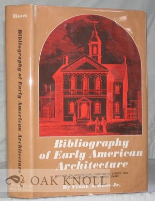 BIBLIOGRAPHY OF EARLY AMERICAN ARCHITECTURE WRITINGS ON ARCHITECTURE CONSTRUCTED BEFORE 1860 IN...