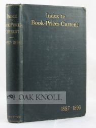 BOOK PRICES CURRENT, INDEX TO THE FIRST TEN VOLUMES (1887-1896