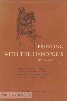PRINTING WITH THE HANDPRESS. Lewis M. Allen.