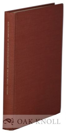 BIBLIOGRAPHY OF SEVENTEENTH CENTURY FRENCH PROSE FICTION. R. W. Baldner