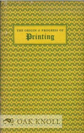 ORIGIN AND PROGRESS OF PRINTING A LECTURE DELIVERED AT TWICKENHAM, APRIL 8TH, AND REPEATED BY...