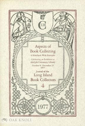 ASPECTS OF BOOK COLLECTING A HANDBOOK WITH EXAMPLES, CELEBRATING AN EXHIBITION AT ADELPHIA...